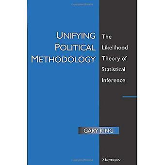 Metodología política unificadora: La teoría de la probabilidad de la inferencia estadística (técnicas de análisis político): la teoría de la probabilidad de la inferencia estadística (técnicas de análisis político)