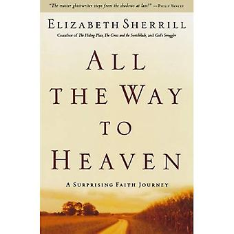 Tout le chemin vers le ciel: un étonnant voyage de foi