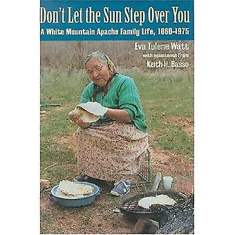 Don & t laisser le Sun Step over You: une vie de famille White Mountain Apache (1860-1975)