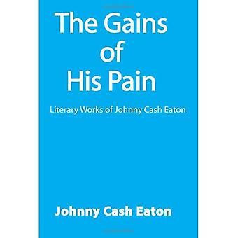 The Gains of His Pain: Literary Works of Johnny Cash Eaton