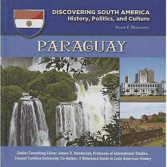 Paraguay (upptäcka Sydamerika: historia, politik och kultur)
