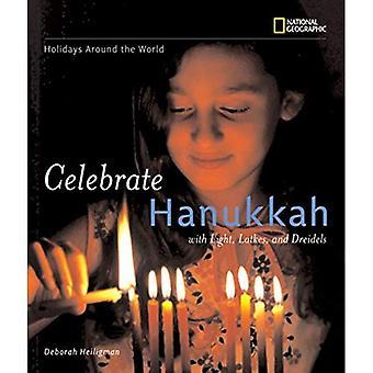 Celebrate Hanukkah: with Light, Latkes, and Dreidels: With Light, Latkes, and Dreidels (Holidays Around the World)