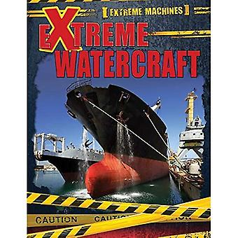 Extreme Watercraft (Extreme Machines)