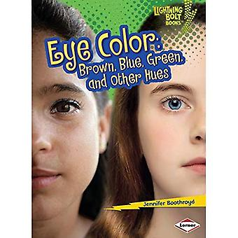 Couleur des yeux: Brun, bleu, vert et autres couleurs (Lightning Bolt livres: Quels sont les Traits dans vos gènes? (Paperblack))