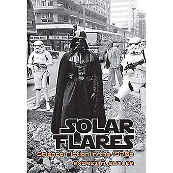 Solar Flares: Science Fiction in the 1970s (Liverpool Science Fiction Texts & Studies)