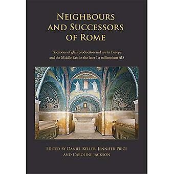 Neighbours and Successors of Rome: Traditions of Glass Production and use in Europe and the Middle East in the...