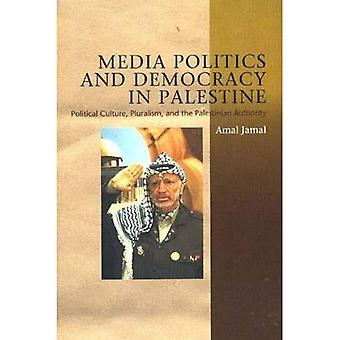 MEDIA POLITICS DEMOCRACY IN