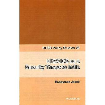 HIV/AIDS as a Security Threat to India (RCSS Policy Studies)