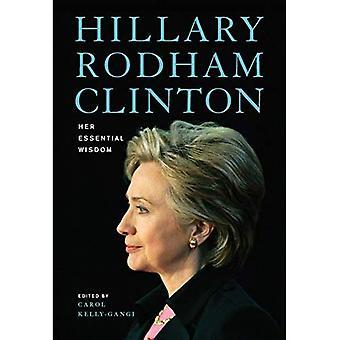 Hillary Rodham Clinton: Sa sagesse essentielle