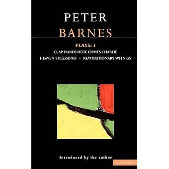 Barnes Plays - v.3 - Clap Hands - Heaven's Blessings - Revolutionary Wi