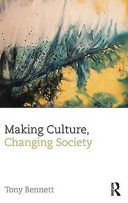 Making Culture Changing Society by Bennett & Tony