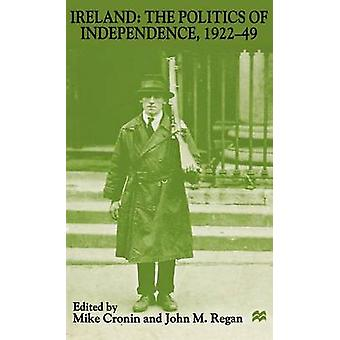 Ireland The Politics of Independence 192249 by Cronin & Mike