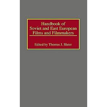 Handbuch der sowjetischen und Osten europäische Filme und Filmemacher von Slater & Thomas J.