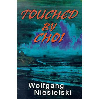Berührt von Choi von Niesielski & Wolfgang