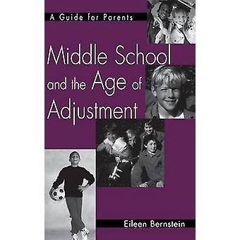 Mittelschule und das Alter der Anpassung A Ratgeber für Eltern von Bernstein & Eileen