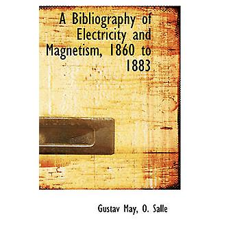 A Bibliography of Electricity and Magnetism 1860 to 1883 by May & Gustav