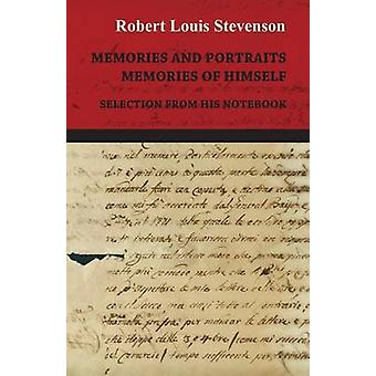 Memories and Portraits  Memories of Himself  Selection from His Notebook by Stevenson & Robert Louis