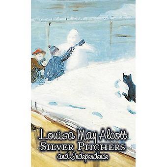 Silver kannor och oberoende av Louisa kan Alcott Juvenile Fiction av Alcott & Louisa May