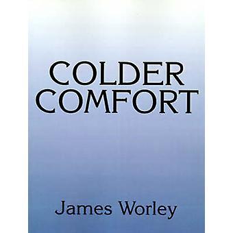 Colder Comfort by Worley & James
