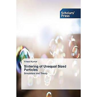 Sintering of Unequal Sized Particles by Kumar Vineet