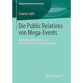 Die Public Relations von MegaEvents  Die FuballWM 2010 und die Hadsch 2009 und 2010 im Vergleich by Salih & Chaban