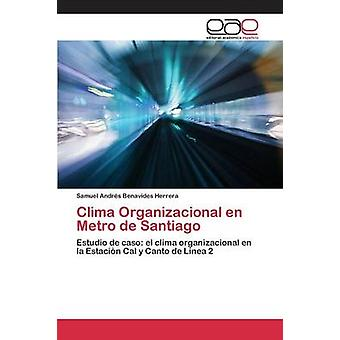 Clima Organizacional en Metro de Santiago by Benavides Herrera Samuel Andrs