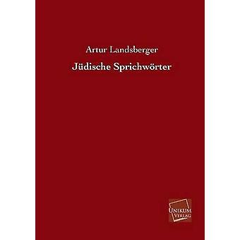 Judische Sprichworter by Landsberger & Artur