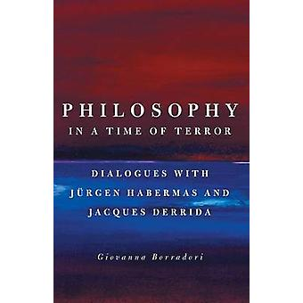 Philosophy in a Time of Terror - Dialogues with Jurgen Habermas and Ja