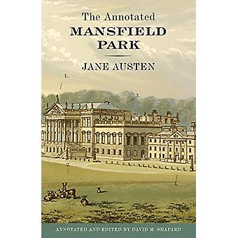 The Annotated Mansfield Park by Jane Austen - David M. Shapard - 9780