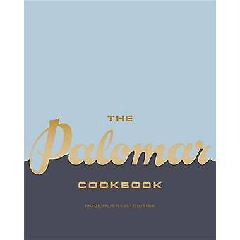 The Palomar Cookbook - Modern Israeli Cuisine by Layo Paskin - Tomer A