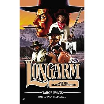 Longarm #410 - Longarm and the Deadly Restitution by Tabor Evans - 978