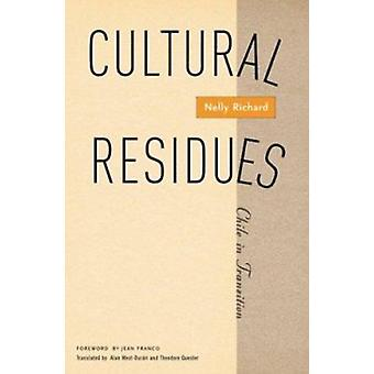 Cultural Residues - Chile in Transition by Nelly Richard - Theodore Qu