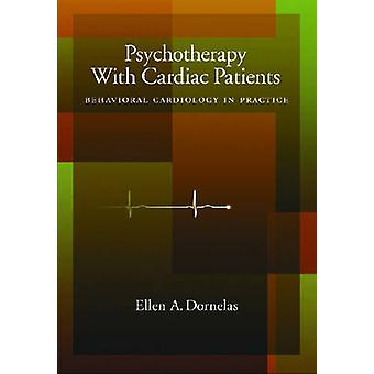 Psychotherapy with Cardiac Patients - Behavioral Cardiology in Practic
