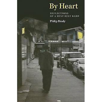 By Heart - Reflections of a Rust Belt Bard by Philip Brady - 978157233