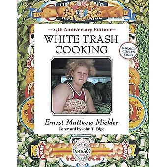 White Trash Cooking - 25th Anniversary Edition (25th) by Ernest Matthe