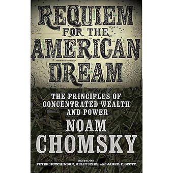 Requiem for the American Dream - The Principles of Concentrated Weath