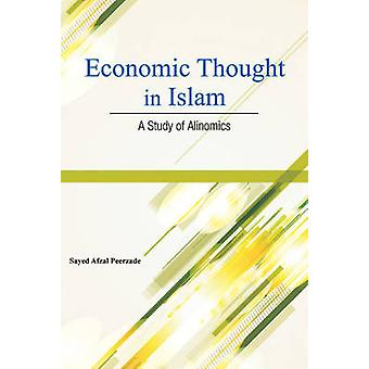 Economic Thought in Islam - A Study of Alinomics by Sayed Afzal Peerza