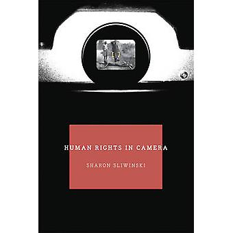 Human Rights in Camera by Sharon Sliwinski - 9780226762760 Book