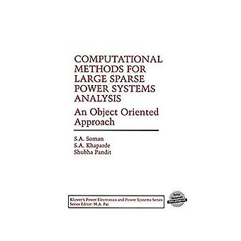 Computational Methods for Large Sparse Power Systems Analysis: An Object Oriented Approach CD-ROM included (Power...