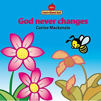 God Never Changes Board Book (Learn about God (Board Books)) by Mackenzie Carine