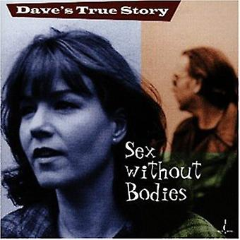 Dave's True Story - Sex Without Bodies [CD] USA import