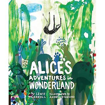 Classics Reimagined Alice's Adventures in Wonderland (Hardcover) by Carroll Lewis