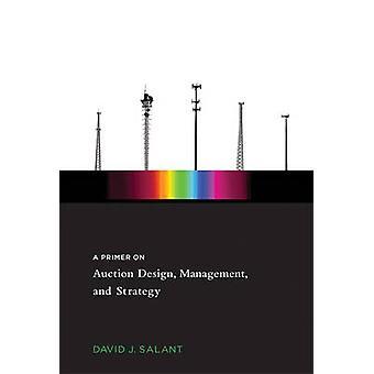 Notions élémentaires sur la vente aux enchères Design - Management - et stratégie par David J. Sa