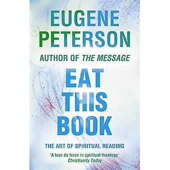 Eat This Book - A Conversation in the Art of Spiritual Reading by Euge