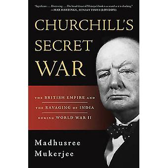 Churchill's Secret War - The British Empire and the Ravaging of India