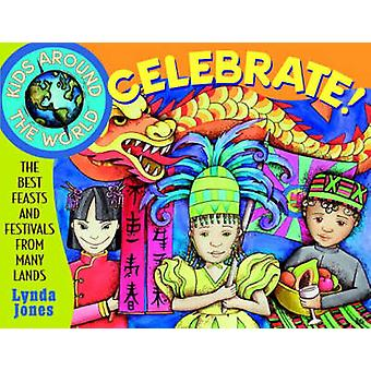 Kids Around the World Celebrate! - The Best Feasts and Festivals from