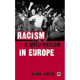 Racism and Anti-racism in Europe by Alana Lentin - 9780745322209 Book