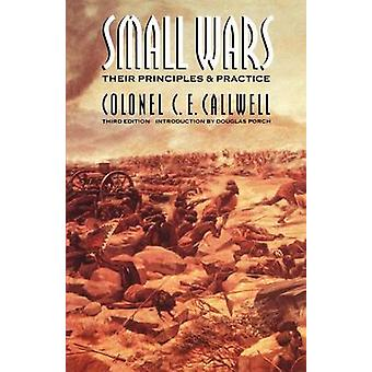 Small Wars - Their Principles and Practice (3rd Revised edition) by C.