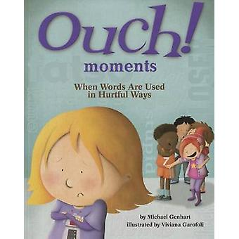 Ouch Moments - When Words are Used in Hurtful Ways by Michael Genhart