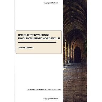 Uncollected Writings from Household Words - Vol. II by Charles Dickens